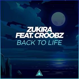 ZUKIRA FEAT. CROOBZ - BACK TO LIFE